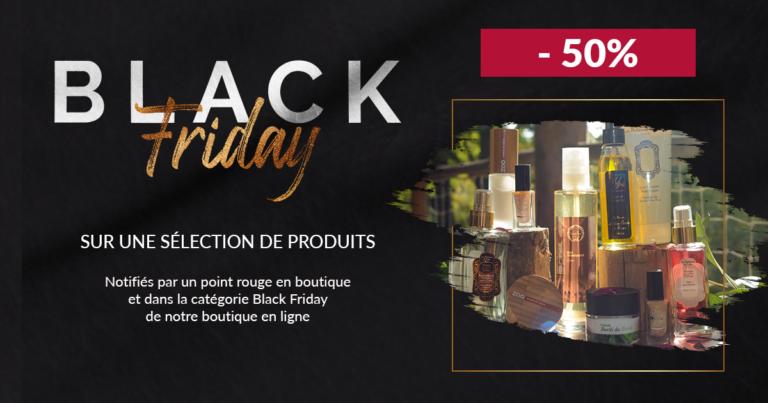 Black Friday  -50% sur une sélection de produits en boutique et en ligne. Du 27 Novembre au 6 Décem...